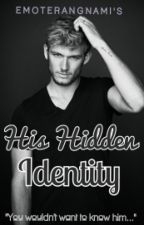 His Hidden Identity [Completed] by EmoterangNami