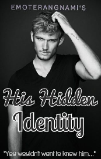 His Hidden Identity [Completed]
