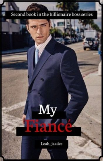 My fiancé (my boss book 2)