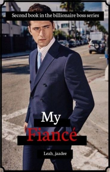 My fiancé (my boss book 2)