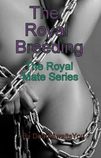 The Royal Breeding - The Royal Mate Series Book One