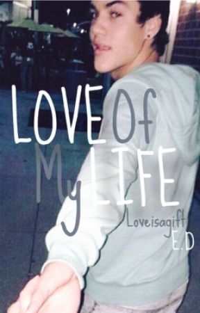Love of my Life //Ethan Dolan fanfic by loveisagift