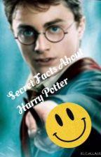 Secret Facts About Harry Potter by RachelJxxx