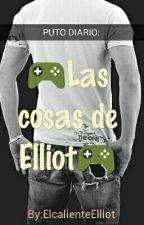 Puto diario: Las cosas de Elliot. by noexistente4281