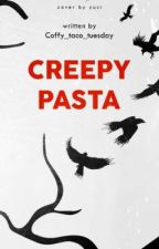 Creepypasta by Coffy_taco_tuesday
