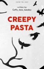 Creepypasta by Coffy_taco_tuesday