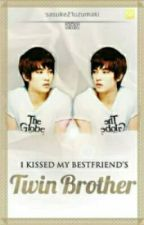 I Kissed my Bestfriend's Twin Brother(boyxboy) Book 1 Completed! by sasuke21uzumaki