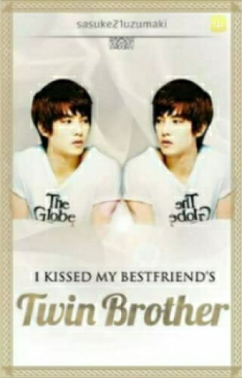 I Kissed my Bestfriend's Twin Brother(boyxboy) Book 1 Completed!