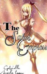 The Saber empress by TheGirlWhoStandsOut
