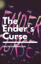 The Ender's Curse by EnderCurse