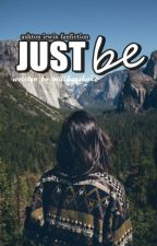 Just Be    A.I ✔ by Millkeyshake
