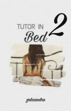 TUTOR IN BED 2 (Completed) by MorphineWP