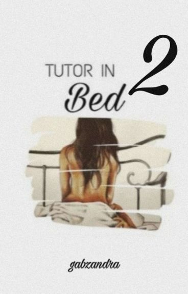 TUTOR IN BED 2 (Completed)