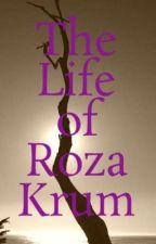The Life of Roza Krum by NerdyRockGirl