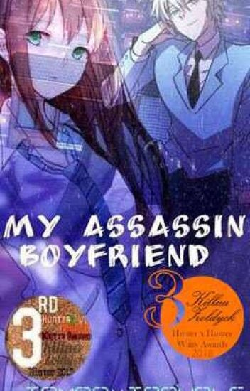 My Assassin Boyfriend [a Killua Love Story] [3rd Place HxH Watty Award]