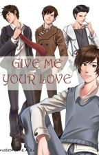 Give me your love... by masamuneRei