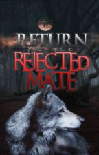 Return Of The Rejected Mate by safuranine