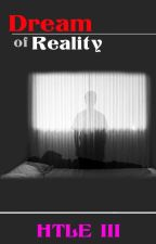 Dream of Reality by BEEDHTLE