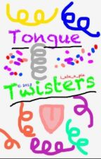 Tongue Twisters! by I_ate_a_pie