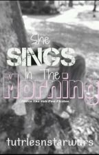 She Sings In The Morning ( A Pierce The Veil Fiction ) by turtlesndstarwars