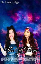 The A Team - Camren Fanfic - Book One by whosdhiu