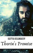 THORIN'S PROMISE || Thorin Oakenshield FanFiction || COMPLETE by kkolmakov