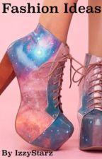 |>$•}Fashion Ideas{•$<| by IzzyStarz