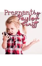 Pregnant By Taylor Caniff by sammiecaniff29