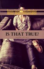 Is That True? (Maybe, it's not?)[COMPLETED] by LenaJoachimsthaler