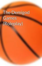 The Demigod Games (Roleplay) by tcasey5