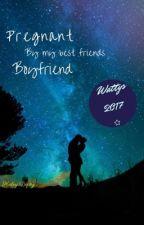 Pregnant By My Best Friends Boyfriend ( wattys2017 ) by mydinosaurMatt