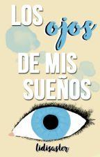Los ojos de mis sueños by lidisaster