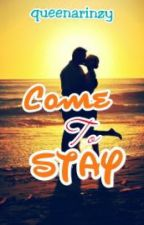 Come To Stay by queenarinzy