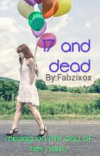 17 and dead by Fabzixox