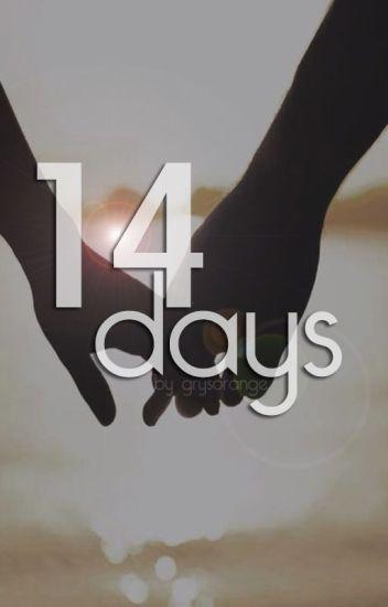 14 days (HIATUS)
