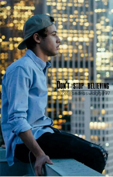 DON'T STOP BELIEVING || Cameron Dallas ||