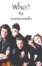 who? // One Direction by tommonxtella