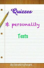 Quizzes & Personality Tests by beatingheart__