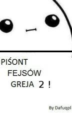 Piśont Fejsów Greja 2 by Dafuqpl
