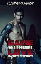 Hashtags Series:Game Without Love(Zeus Collins) by akusii_karliligaya