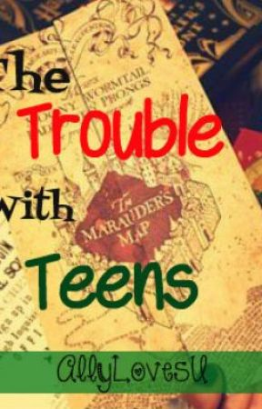 The Trouble With Teens (Harry Potter) SYOC *OPEN* by AllyLovesU