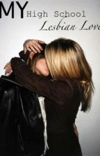 My High School Lesbian Love (slowly editing) by sotempting