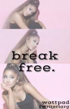 Break Free by andiisabel02