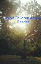 Wolf Children Ame X Reader by Oklahoma_nerd