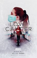 Love, Cancer & Me by xLovEtoLivEx
