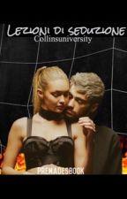 Lezioni di seduzione. by CollinsUniversity