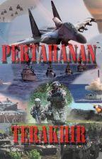 Pertahanan Terakhir by MANabil