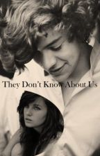They Don't Know About Us (Harry Styles fanfic) by HarryzDimple