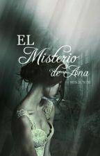 El Misterio De Ana by -EmmaMoore-