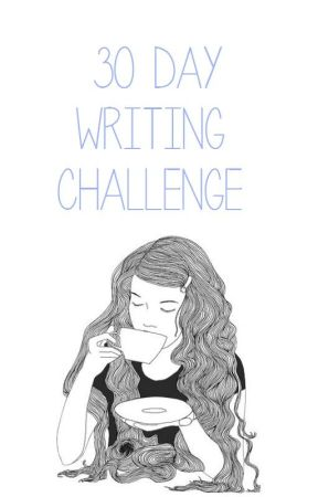 [ 30 day writing challenge ] by gotham90210